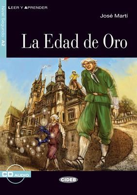 La Edad de Oro - José Martí   Graded Readers - SPANISH