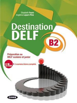 Destination Delf B2 Elisabeth Faure Angeline Lepori Pitre